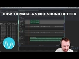 How to Make a Voice Sound Better