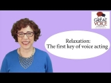 Relaxation The first key of voice acting