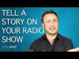 Tell A Story On Your Radio Show