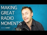 Making Great Memorable Moments On The Radio