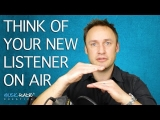 Think Of Your New Listeners