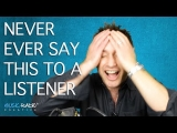 What Not To Say To A Radio Listener