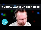 7 Vocal Warm Up Exercises