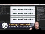 How to Set Threshold and Ratio on an Audio Compressor
