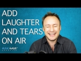 Laughter And Tears Add Emotion To Your Radio Show