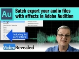 Batch export your audio files with effects in Adobe Audition